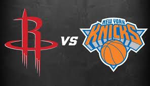 New York Knicks vs. Houston Rockets